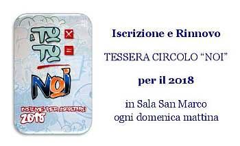 Iscrizione e Rinnovo TESSERA Circolo NOI in Sala San Marco ogni domenica mattina